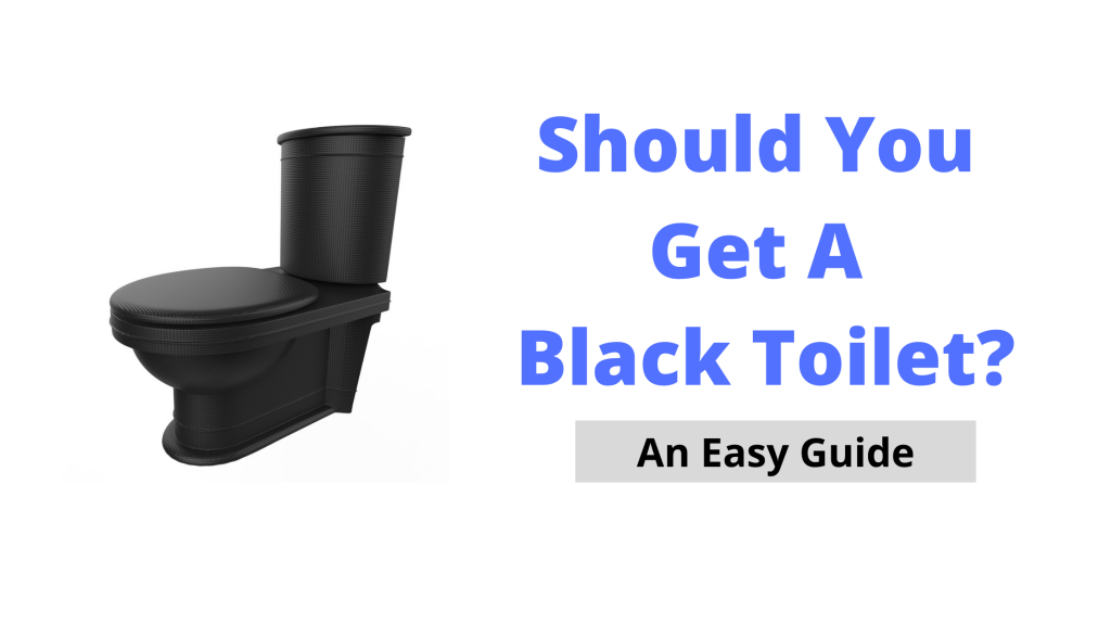 Should You Get A Black Toilet