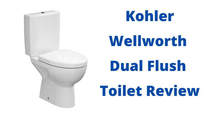 Kohler Wellworth Dual Flush Toilet Review